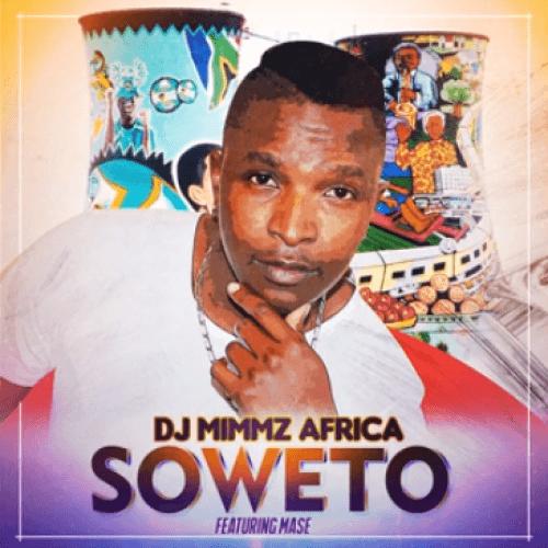 DJ Mimmz Africa ft Mase – Soweto