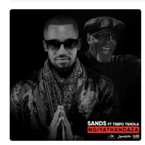 Sands ft Tsepo Tshola - Ngiyathandaza