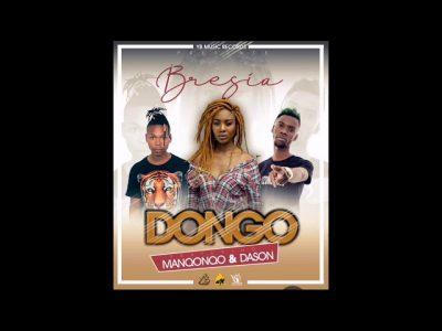 Bresia – Dongo ft. Manqonqo & Dason