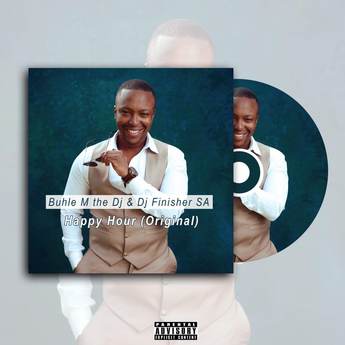 Buhle M The DJ & DJ Finisher SA – Happy Hour