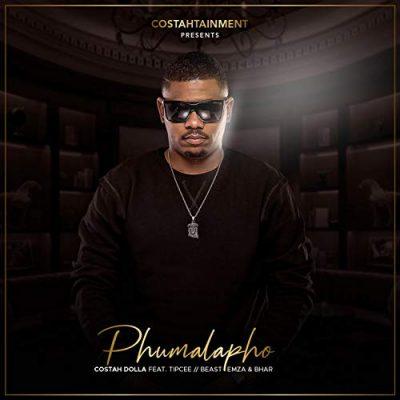 Costah Dolla - Phumalapho ft. Tipcee, Emza, Bhar & Beast