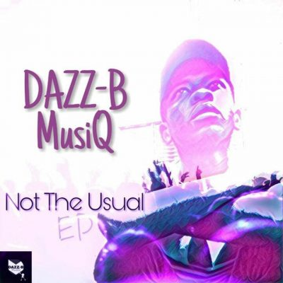 Dazz-B MusiQ – Not The Usual (Original Mix)