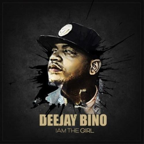 Deejay Bino – I Am A Girl