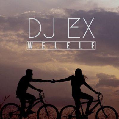 DJ Ex – Welele (Original Mix)