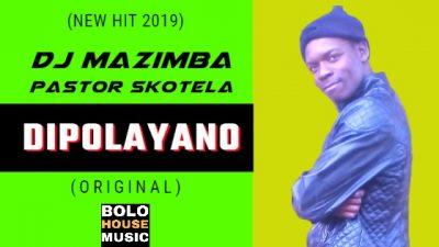 DJ Mazimba – Dipolayano ft Pastor Skotela