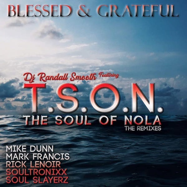 DJ Randall Smooth, T.S.O.N. – Blessed & Grateful (Soultronixx Oracle Remix)