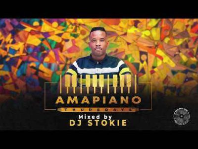 DJ Stokie - Amapiano Thursdays Mix