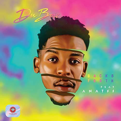 Du Boiz – Back & Forth ft Anatii