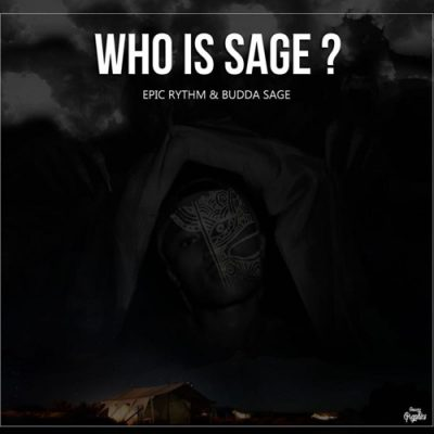 Epic Rhythm & Budda Sage - Who Is Sage