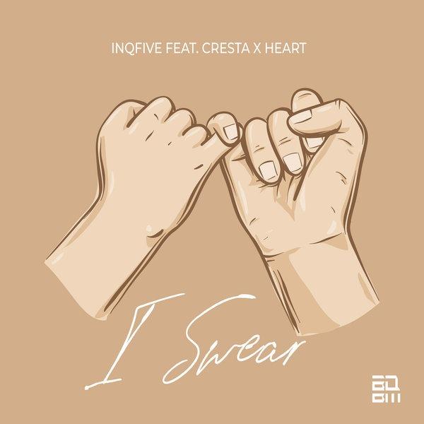 InQfive - I Swear (Original Mix) ft. Cresta & Heart