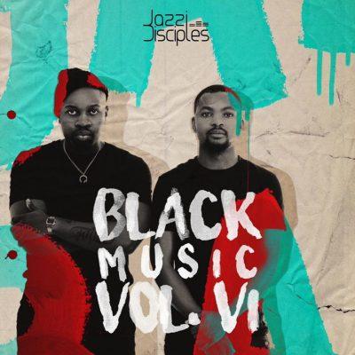 JazziDisciples – Black Music Vol. 6 Mix