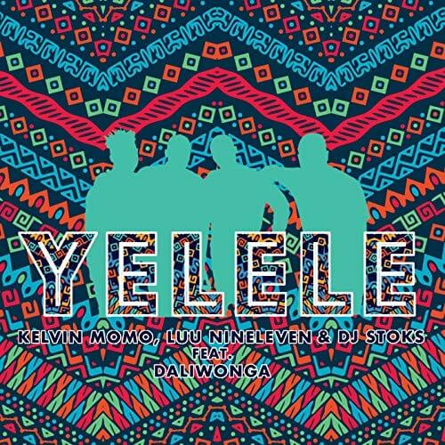Kelvin Momo - Yelele Ft. Luu Nineleven, DJ Stoks & Daliwonga