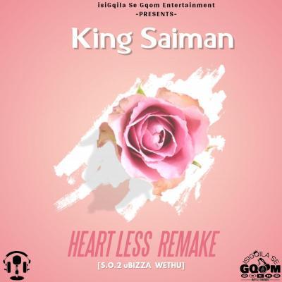 King Saiman – Heartless Remake (S.O.2 uBiza Wethu)