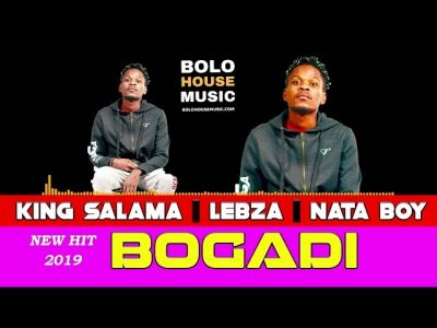 King Salama - Bogadi ft Lebza x Nata Boy