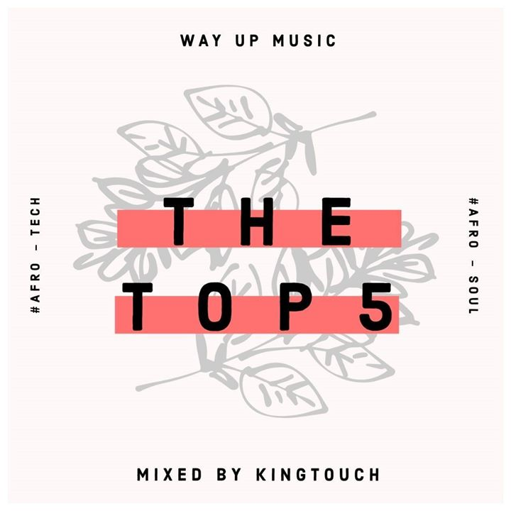 KingTouch – The Top 5 (September Edition 2019) Mix