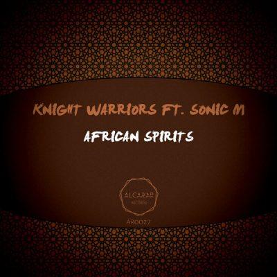 Knight Warriors ft. Sonic M - African Spirits (Original Mix)
