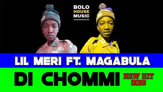 Lil Meri – Di Chommie ft. Magabula