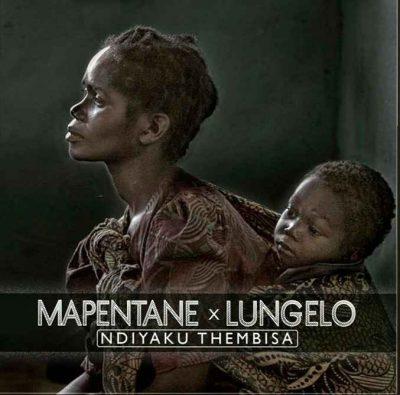 Mapentane x Lungelo – Ndiyaku Thembisa