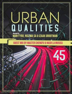Master Cheng Fu – Urban Qualities 45 Guest Mix