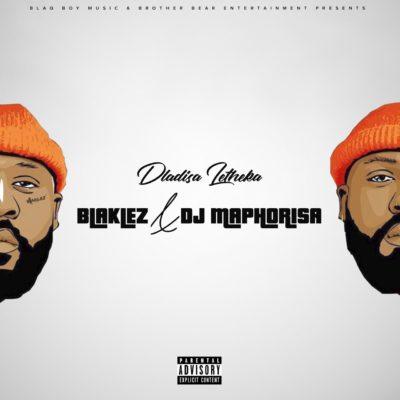 Music: Blaklez & DJ Maphorisa – Dlalisa Letheka