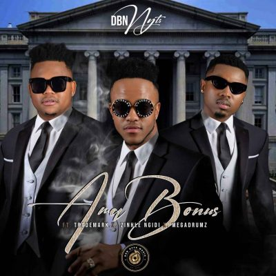 Music: Dbn Nyts – AmaBonus ft. Trademark, Zinhle Ngidi & Mega Drumz