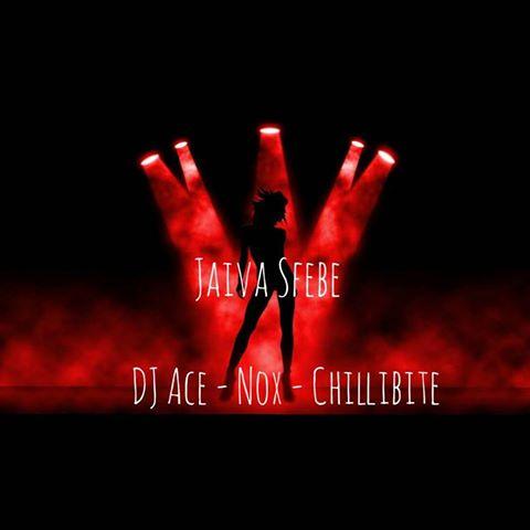 Music: DJ Ace, Nox & Chillibite – Jaiva Sfebe