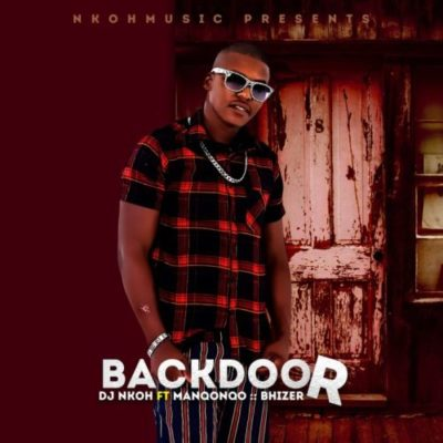 Music: DJ Nkoh - Back Door ft. Manqonqo & Bhizer