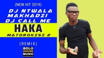 Music: Dj Ntwala – Haka Matorokisi (Remix) ft. Makhadzi & Dj Call Me