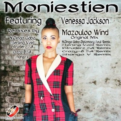 Music: Moniestien – Mazouloo Wind (Intruderz SA Remix) ft. Venessa Jackson