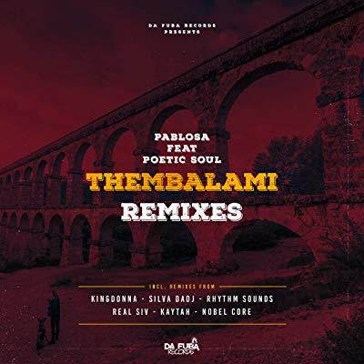 Music: PabloSA – Thembalami (Silva DaDj Electronic Remix)