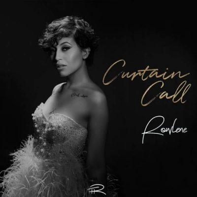 [Music] Rowlene – Curtain Call