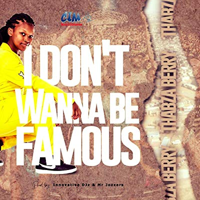 Music: Thabza Berry – I Don't Wanna Be Famous