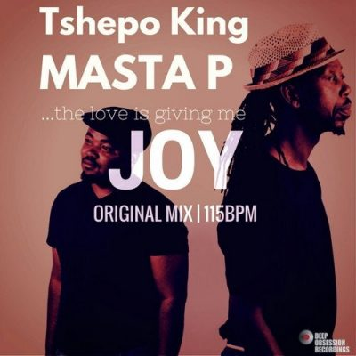 Music: Tshepo King & Masta P – Joy (Original Mix)