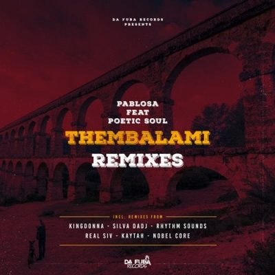 PabloSA, PoeticSoul – Thembalami (KingDonna Remix)