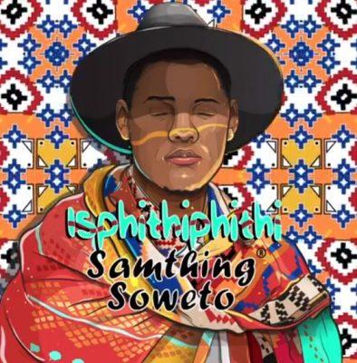 Samthing Soweto – Isphithiphithi (Song)