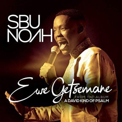 SbuNoah – Ewe Getsemane (Live)