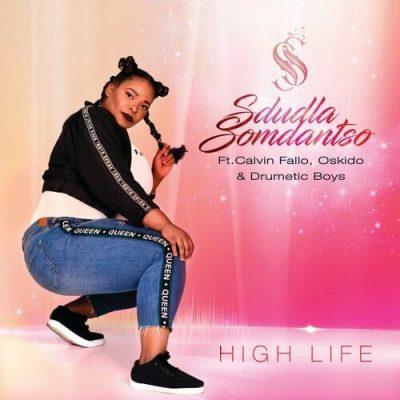 Sdudla Somdantso – High Life (Afro Tech Club Mix) Ft. Oskido & Drumetic Boyz