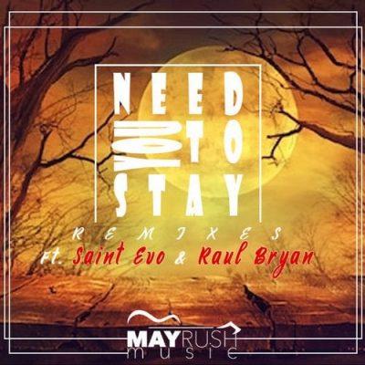 Thomas Chilume & Oneal James – Need You To Stay (Saint Evo Remix)