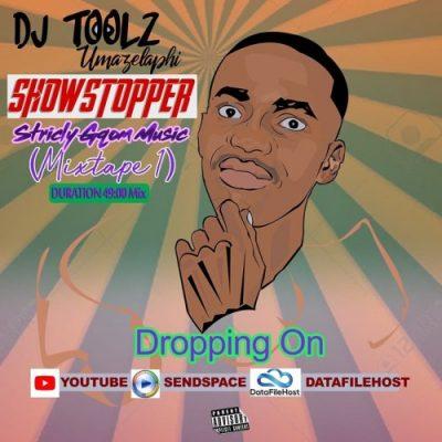 Toolz Umazelaphi – ShowStopper (Strictly Gqom Music Mixtape 1)