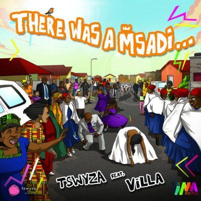 Tswyza Ft. Villa - There Was A Msadi (Original Mix)