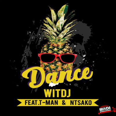 WitDJ - Dance ft. T-Man & Ntsako