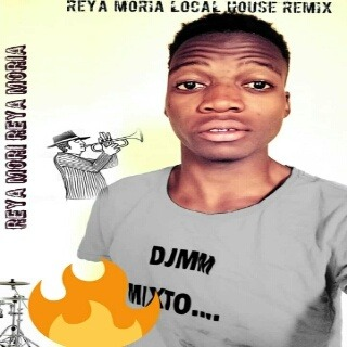 DJ MM Mixto – Reya Moria (Local House Remix)