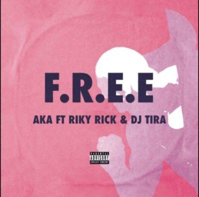 AKA – Free ft. DJ Tira & Riky Rick