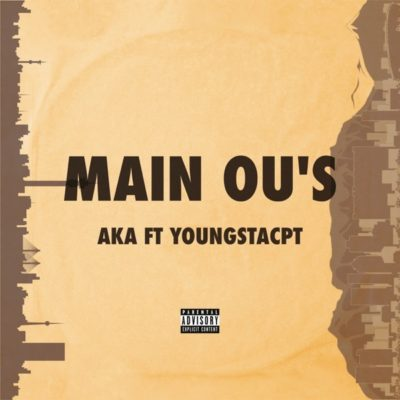 AKA – Main Ou's ft. YoungstaCPT + VIDEO