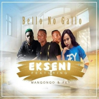 Bello No Gallo – Ekseni ft. Manqonqo & Fey
