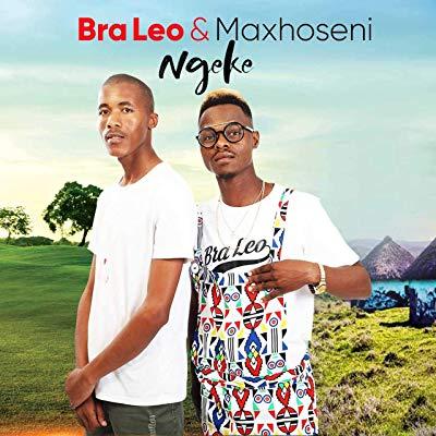 Bra Leo & Maxhoseni – Ngeke + Video