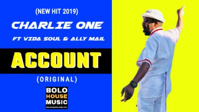 Charlie One – Account ft. Vida-Soul & Ally Mail