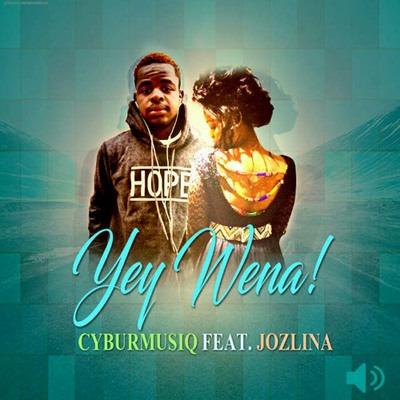 Cyburmusiq – Yey Wena ft. Jozlina (Original Mix)