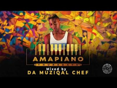 Da Muziqal Chef – Amapiano Thursdays Mix