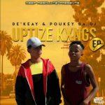 De'KeaY & Poukey Da DJ – Shaya Uptize ft. Caltonic SA